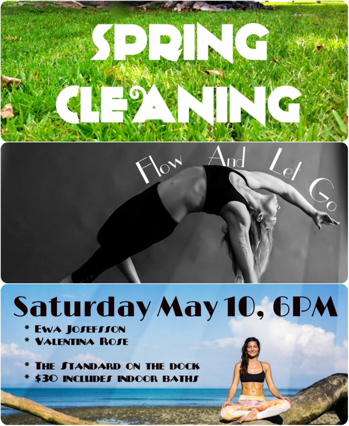Spring Cleaning Flow and Let go The standard Miami May 10 2014