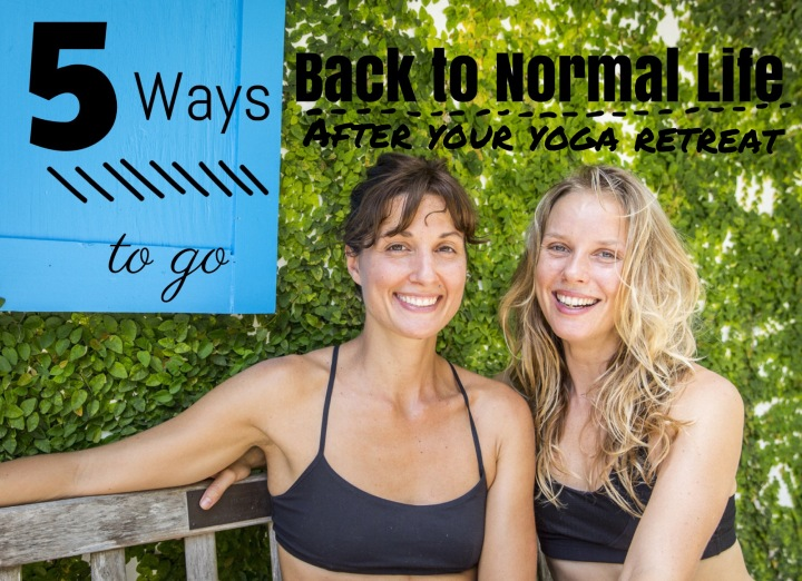 How to Return Back to Normal Life After your Costa Rica Yoga Ewa and Valentina Yoga Instructors